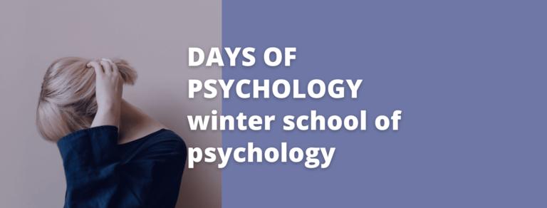 DAYS OF PSYCHOLOGY – WINTER SCHOOL OF PSYCHOLOGY