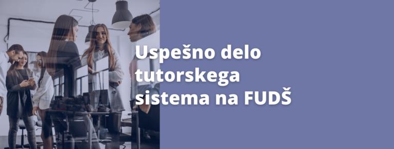 Tutorski sistem na FUDŠ opravlja uspešno delo!