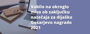 Okrogla miza ob zaključku natečaja za dijaško Gosarjevo nagrado 2021