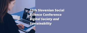 13th Slovenian Social Science Conference
