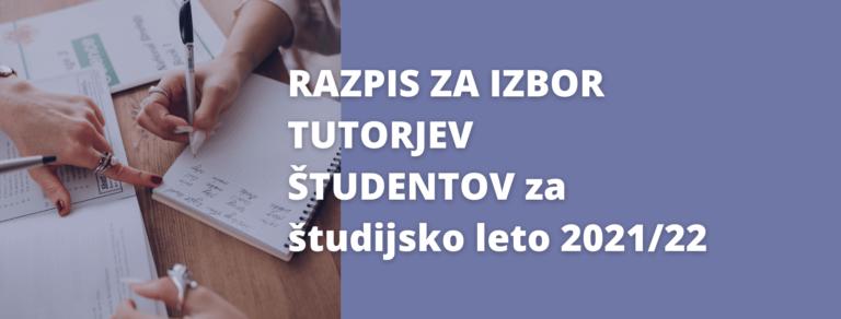 Razpis za izbor tutorjev študentov za študijsko leto 2021/22