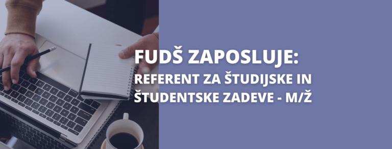 FUDŠ zaposluje – referent za študijske in študentske zadeve – M/Ž